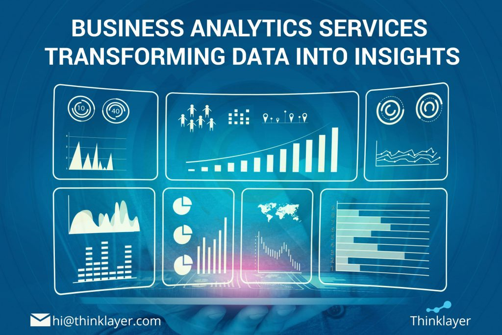 Business Analytics Services Transforming Data into Insights